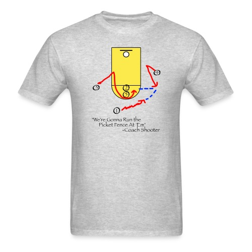 We're Gonna Run The Picket Fence At'Em T-Shirt - Men's T-Shirt