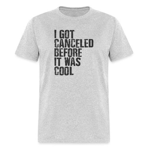 TShirt Canceled Before - Men's T-Shirt