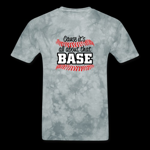 all about that base - Men's T-Shirt
