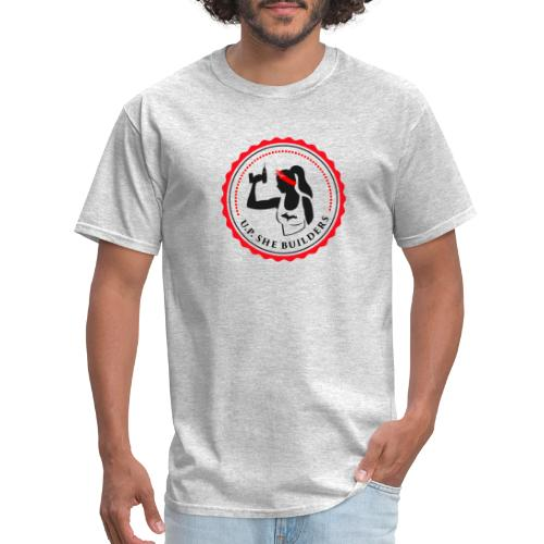 U.P. She Builders - Men's T-Shirt