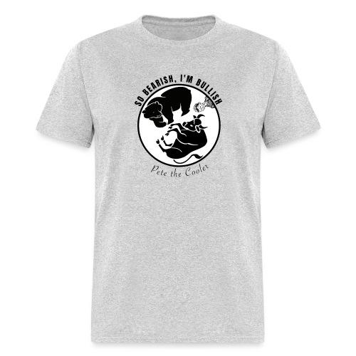 So Bearish, I'm Bullish - Pete the Cooler - Men's T-Shirt