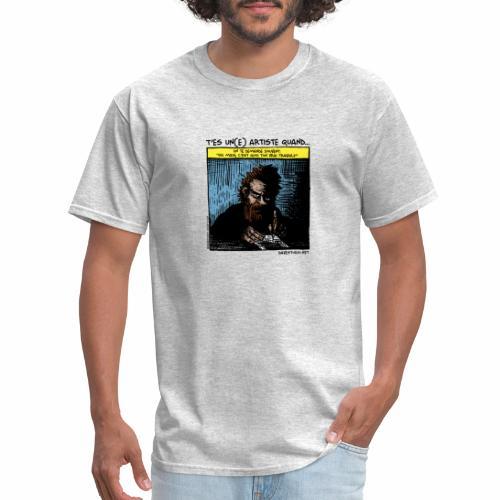 You're an artist when ... - Men's T-Shirt