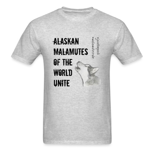 Alaskan Malamutes Unite - Men's T-Shirt