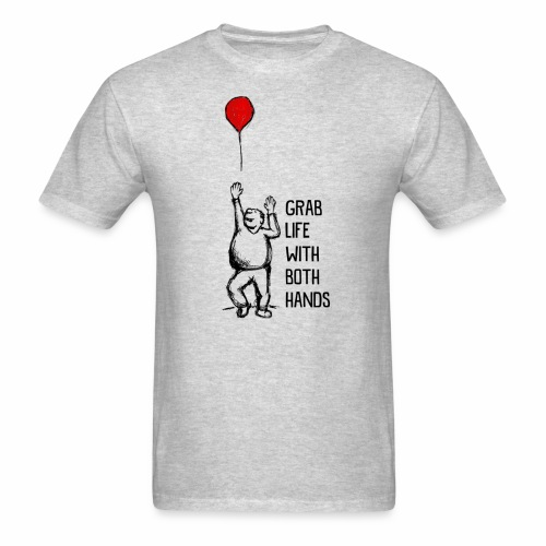 Grab Life With Both Hands - Men's T-Shirt