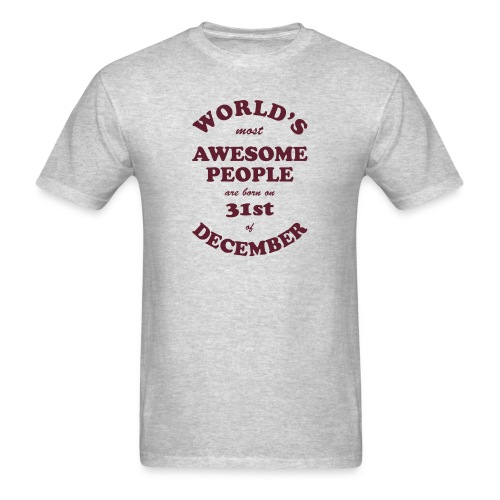 Most Awesome People are born on 31st of December - Men's T-Shirt