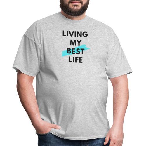 Living My Best Life - Men's T-Shirt