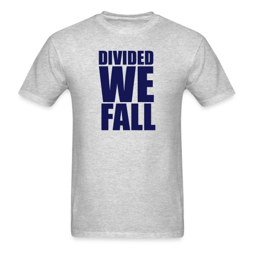 DIVIDED WE FALL - Men's T-Shirt