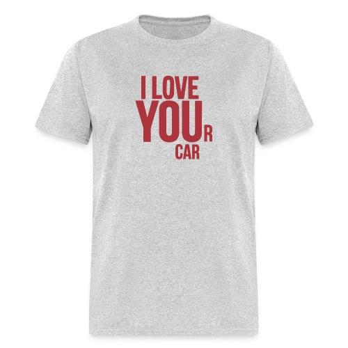 I LOVE YOUr car - Men's T-Shirt