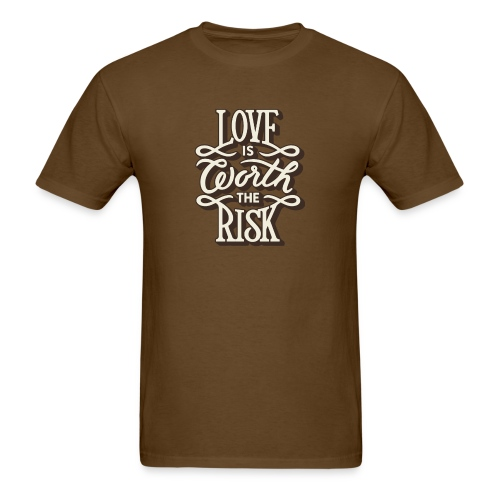 Love is worth the risk - Men's T-Shirt
