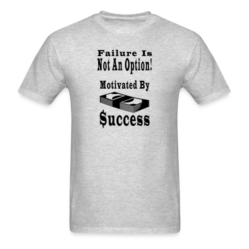 Motivated By Success - Men's T-Shirt
