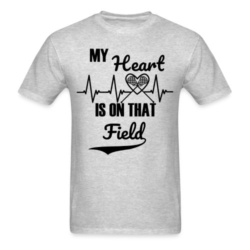 My Heart is on That Field - Lacrosse Mom - Men's T-Shirt