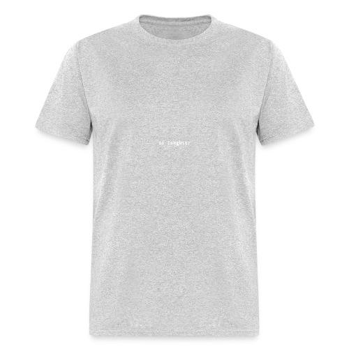 no laughter type - Men's T-Shirt
