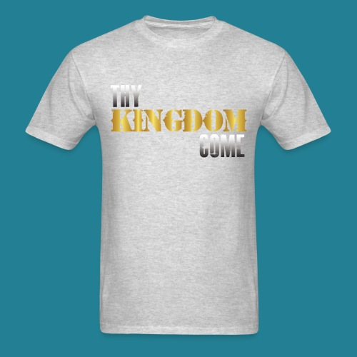 Thy Kingdom Come - Men's T-Shirt