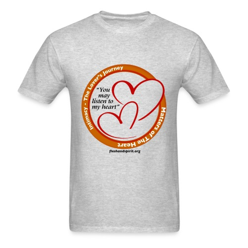 Matters of the Heart T-Shirt: You May - Men's T-Shirt