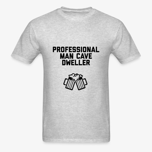 Pro man cave dweller - Men's T-Shirt