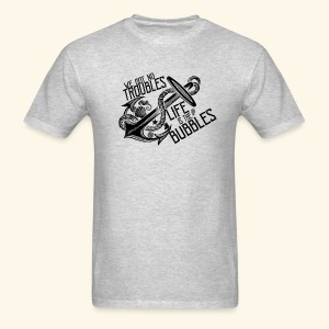 Life is the bubbles - Men's T-Shirt