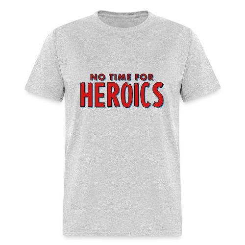 No Time for Heroics Logo - Men's T-Shirt