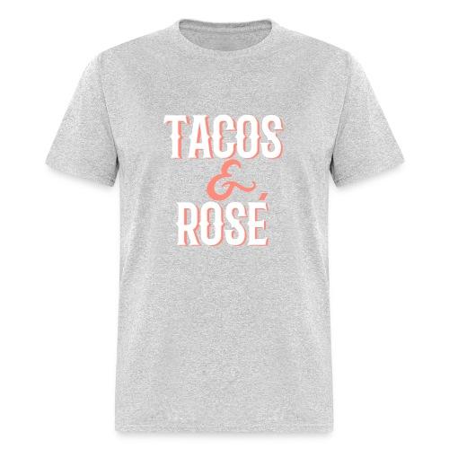 Tacos and Rosé - Men's T-Shirt
