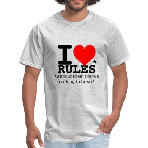 I love rules black - Men's T-Shirt