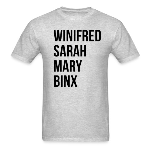 Names Sanderson Sisters and Binx - Men's T-Shirt