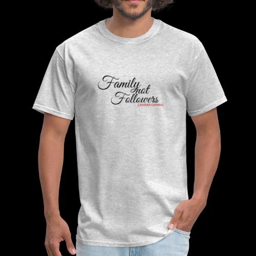 Family Not Followers - Men's T-Shirt