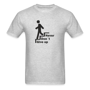 Never Don't give up - Men's T-Shirt