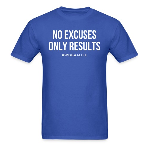 wdba no excuses only results 1 png - Men's T-Shirt