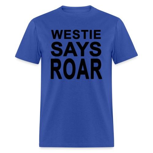 Westie Says ROAR - Men's T-Shirt