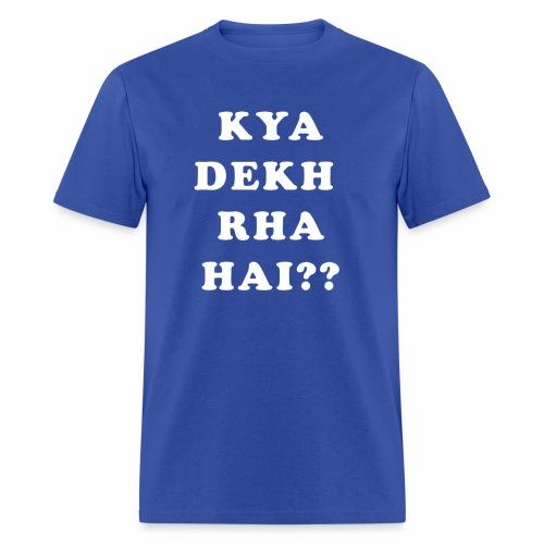 Kya Dekh Raha Hai - Men's T-Shirt