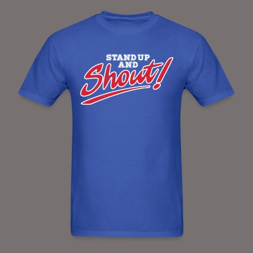 Stand Up and Shout - Men's T-Shirt
