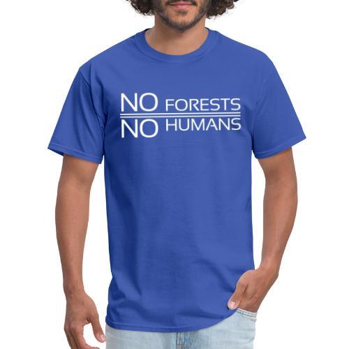No Forest No Humans - Men's T-Shirt