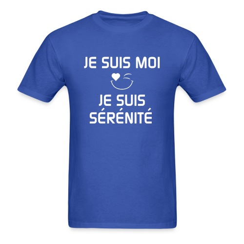 JeSuisMoiJeSuisSerenite - Men's T-Shirt