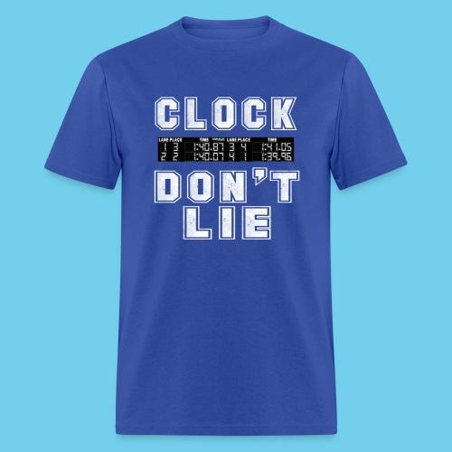 Clock don't lie - Men's T-Shirt
