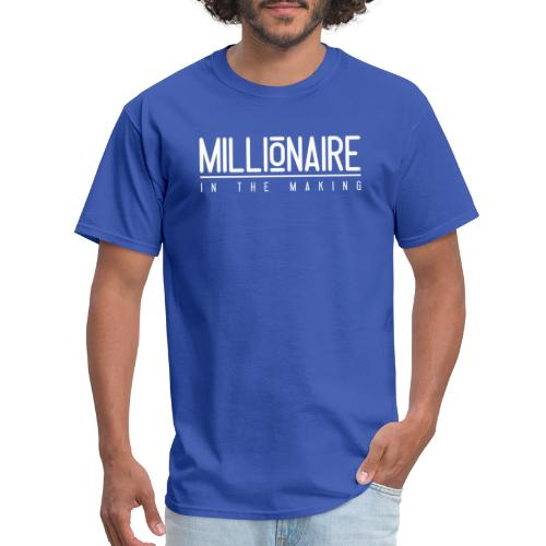 Millionaire in The Making - Men's T-Shirt