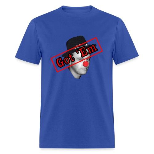 Got 'Em - Men's T-Shirt