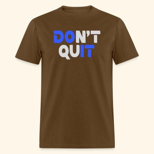 DON'T QUIT #2 - Men's T-Shirt