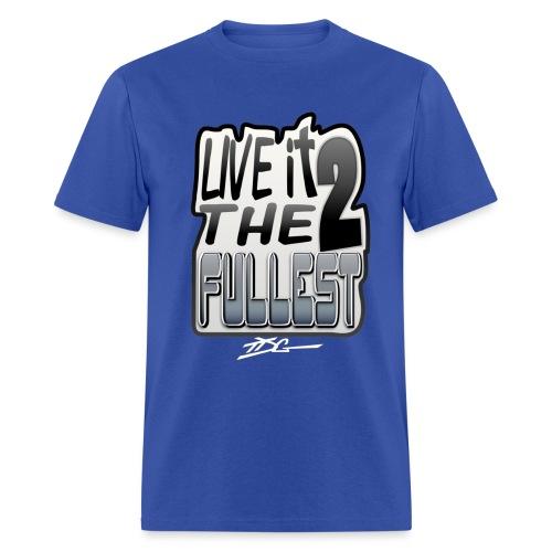 ww live it to the fullesttdg - Men's T-Shirt