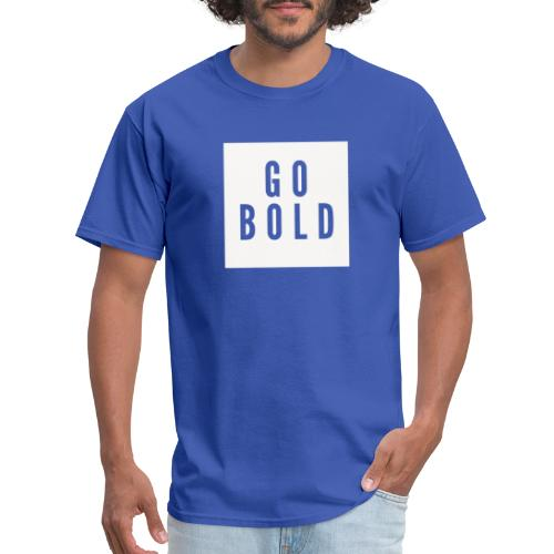 GO BOLD 2 - Men's T-Shirt