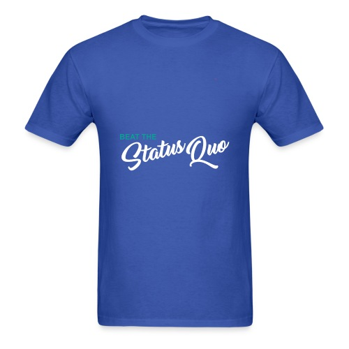 Beat The StatusQuo - Men's T-Shirt