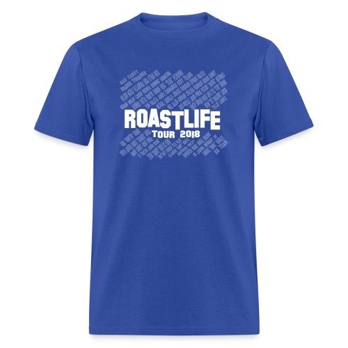ROASTLIFE tour 2018 commemorative shirt - Men's T-Shirt