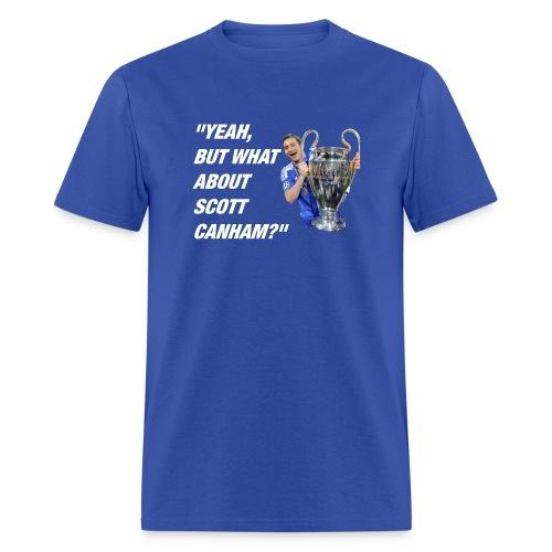 What About Scott Canham? - Men's T-Shirt