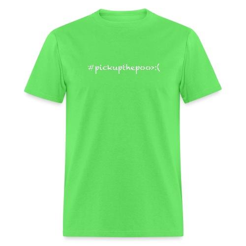 Pick up the poo dog shirt - Men's T-Shirt