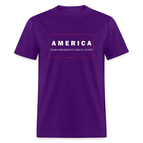 Make Presidents Great Again - Men's T-Shirt