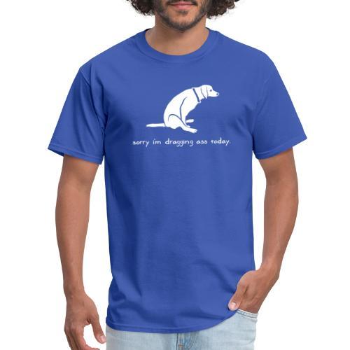 Dragging Ass - Men's T-Shirt
