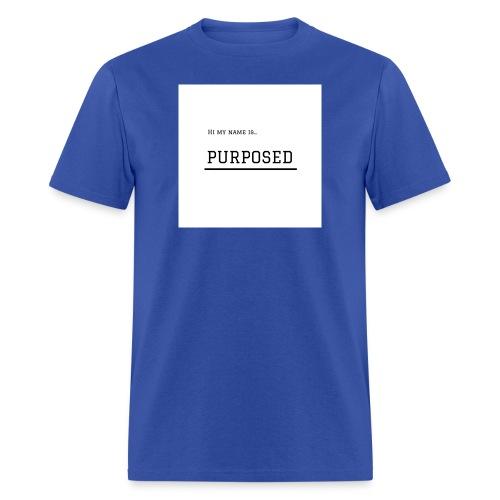 HI MY NAME IS...PURPOSED - Men's T-Shirt