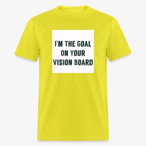 I'm YOUR goal - Men's T-Shirt