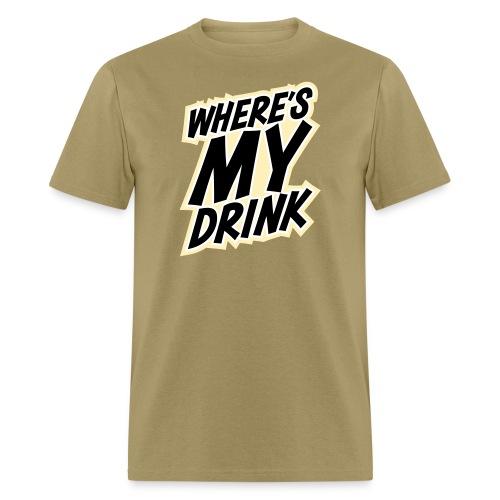 wheres my drink - Men's T-Shirt