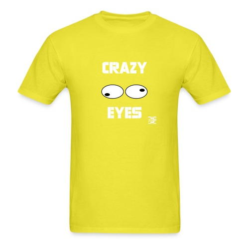 Crazy Eyes with Text and - Men's T-Shirt