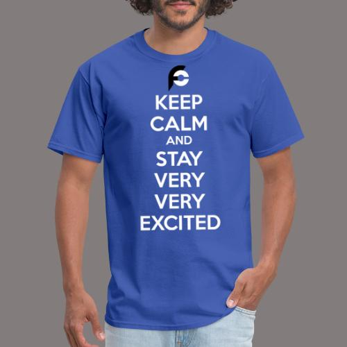 STAY EXCITED Spreadshirt - Men's T-Shirt