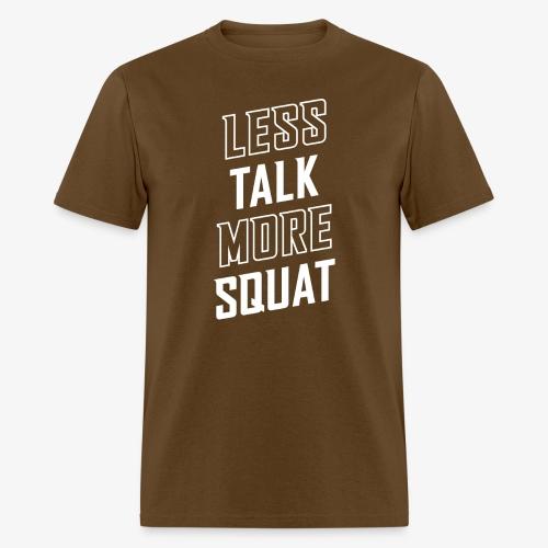 Less Talk More Squat - Men's T-Shirt